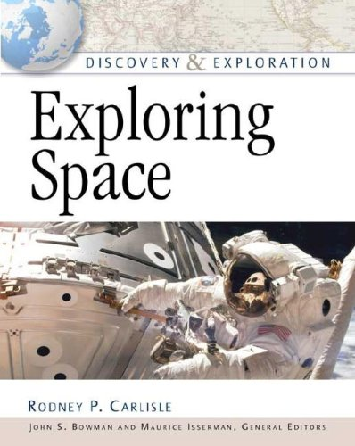 Exploring Space (Discovery and Exploration): Rodney P. Carlisle