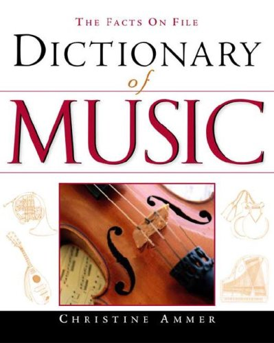 The Facts on File Dictionary of Music (9780816052677) by Christine Ammer