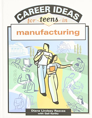 9780816052943: Career Ideas For Teens In Manufacturing