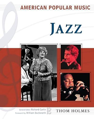 Jazz (American Popular Music): Holmes, Thom/ Duckworth, William (Foreward By)