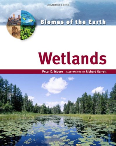9780816053247: Wetlands (Biomes of the Earth)