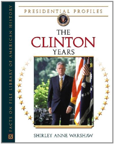 9780816053339: The Clinton Years (Presidential Profiles)