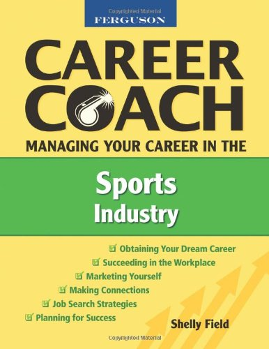 9780816053520: Managing Your Career in the Sports Industry (Ferguson Career Coach (Hardcover))