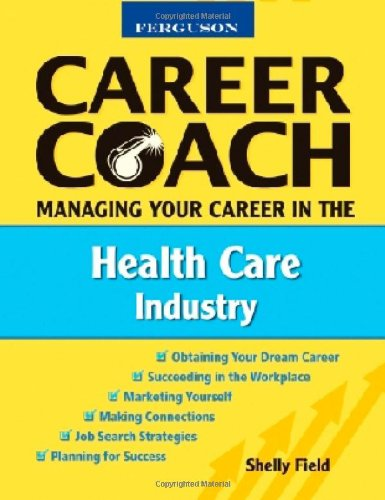 9780816053643: Managing Your Career in the Health Care Industry (Ferguson Career Coach)