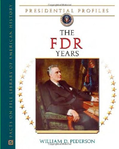 PRESIDENTIAL PROFILES: THE FDR YEARS