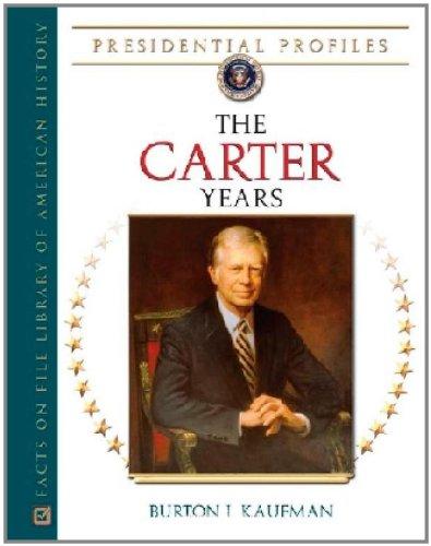 The Carter Years (Hardback): Burton I. Kaufman