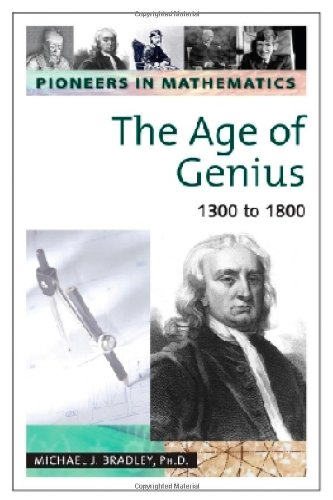 9780816054244: The Age of Genius: 1300 to 1800 (Pioneers in Mathmatics)