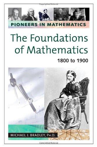 9780816054251: Foundations of Mathematics: 1800 to 1900 (Pioneers in Mathematics)