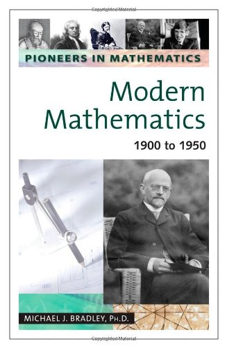 9780816054268: Modern Mathematics: 1900 to 1950: 4 (Pioneers in Mathematics)