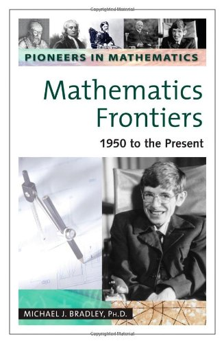 9780816054275: Mathematics Frontiers: 1950 to the Present (Pioneers in Mathematics)