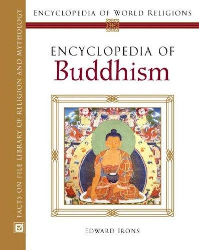 9780816054596: Encyclopedia Of Buddhism (Encyclopedia of World Religions)