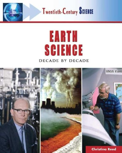9780816055333: Earth Science: Decade by Decade (Twentieth-Century Science)