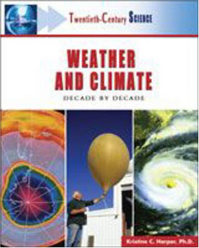 9780816055357: Weather and Climate: Decade by Decade (Twentieth-century Science)