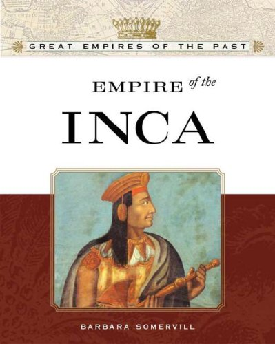 9780816055609: Empire of the Inca (Great Empires of the Past)