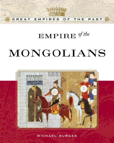 9780816055630: Empire of the Mongols (Great Empires of the Past)