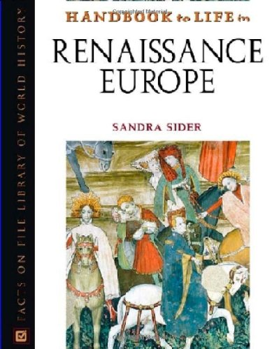Handbook to Life in Renaissance Europe.: SIDER, Sandra,