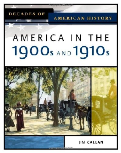 9780816056361: America In The 1900s And 1910s (DECADES OF AMERICAN HISTORY)