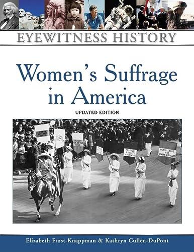 9780816056934: Women's Suffrage in America (Eyewitness History (Hardcover))