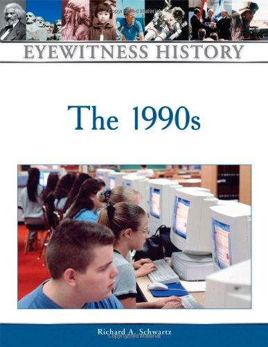 The 1990s (Eyewitness History Series): Richard Alan Schwartz