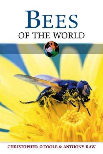 Bees of the World: Christopher O'Toole; Anthony Raw