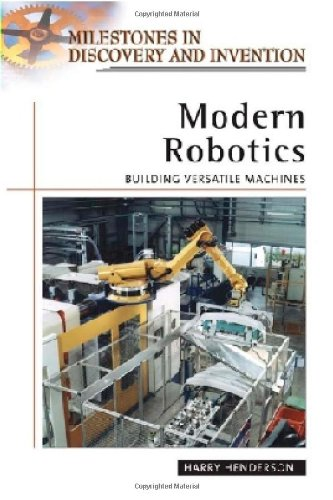 Modern Robotics: Building Versatile Machines (Milestones in Discovery and Invention): Harry ...