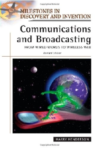 9780816057481: Communications And Broadcasting: From Wired Words to Wireless Web (Milestones in Discovery and Invention)