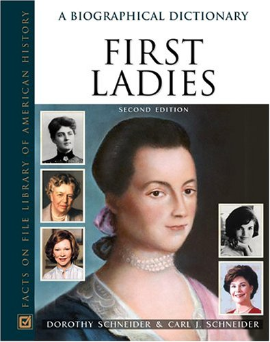 9780816057528: First Ladies: A Biographical Dictionary (Facts on File Library of American History)