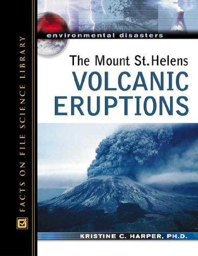 9780816057573: The Mount St. Helens Volcanic Eruptions (Environmental Disasters)