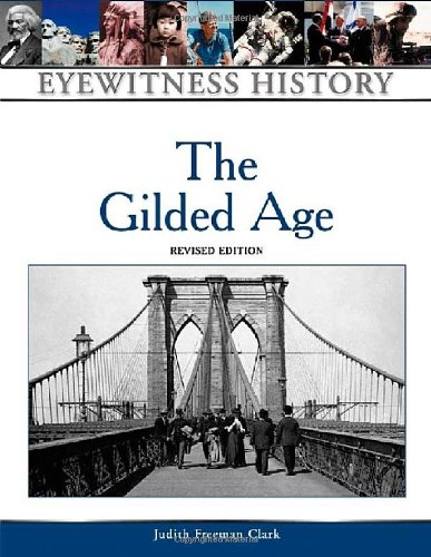 9780816057634: The Gilded Age (Eyewitness History Series)