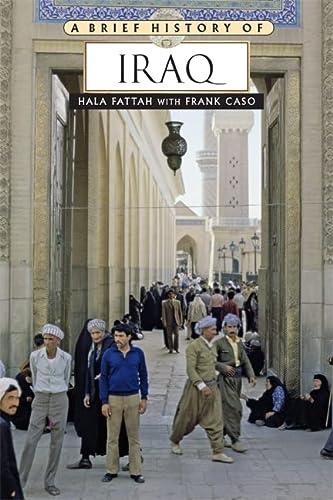 9780816057672: A Brief History of Iraq