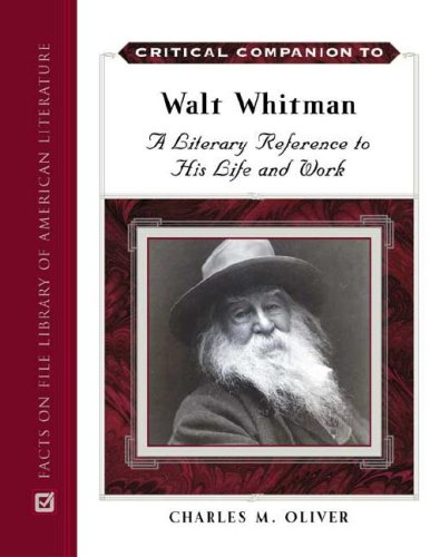 9780816057689: Critical Companion to Walt Whitman: A Literary Reference to His Life and Work