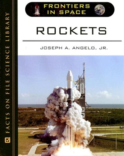 Rockets (Frontiers in Space): Angelo, Joseph A.,
