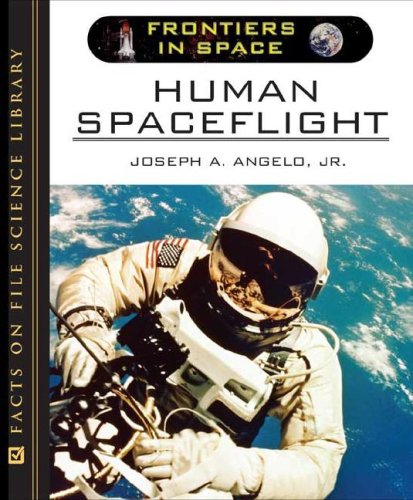 Human Spaceflight (Hardback): Jr. Joseph A. Angelo