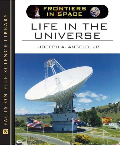 Life in the Universe (Frontiers in Space): Angelo Jr, Joseph