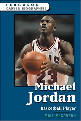 9780816058761: Michael Jordan: Basketball Player (Ferguson Career Biographies)