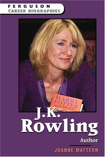 9780816058846: J.K. Rowling (Ferguson Career Biographies)