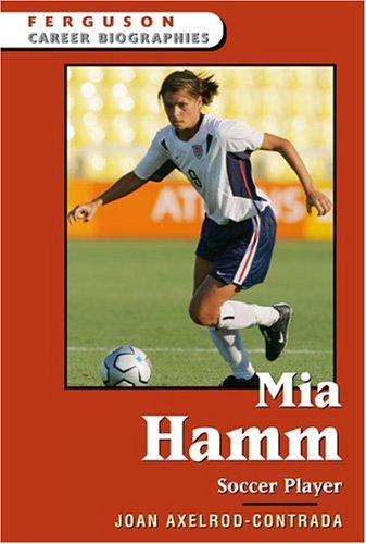 9780816058877: Mia Hamm: Soccer Player (Ferguson Career Biographies)