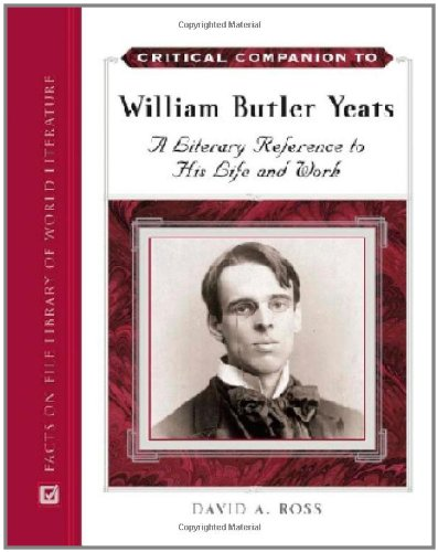 9780816058952: Critical Companion to William Butler Yeats: A Literary Reference to His Life and Work (Critical Companion (Hardcover))