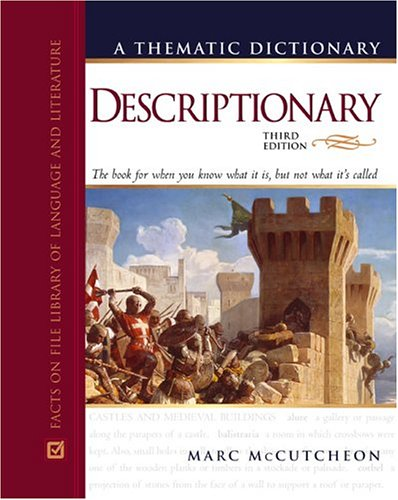 Descriptionary: A Thematic Dictionary (3rd Revised edition): Marc McCutcheon