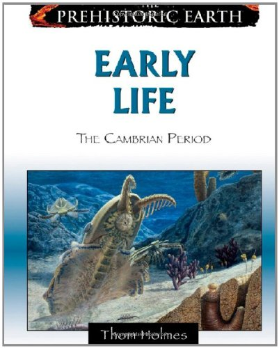 9780816059577: Early Life: The Cambrian Period (The Prehistoric Earth)