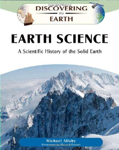 9780816060979: Earth Science: A Scientific History of the Solid Earth (Discovering the Earth)