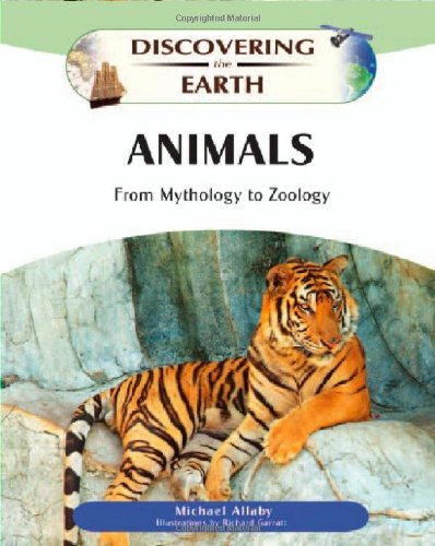 9780816061013: Animals: From Mythology to Zoology (Discovering the Earth)