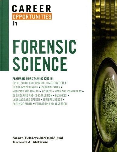 Career Opportunities In Forensic Science By Echaore Mcdavid Susan Mcdavid Richard A Good 2008 1st Edition Better World Books