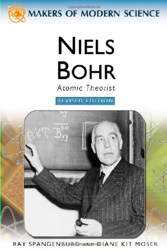 Niels Bohr: Atomic Theorist (Makers of Modern: Spangenburg, Ray, Moser,