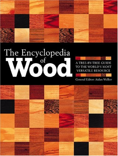 9780816061815: The Encyclopedia of Wood, New Edition: A Tree by Tree Guide to the World's Most Versatile Resource