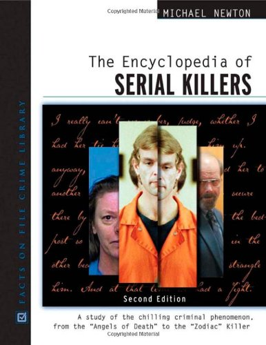 9780816061952: The Encyclopedia of Serial Killers: A Study of the Chilling Criminal Phenomenon from the Angels of Death to the Zodiac Killer (Facts on File Crime Library)