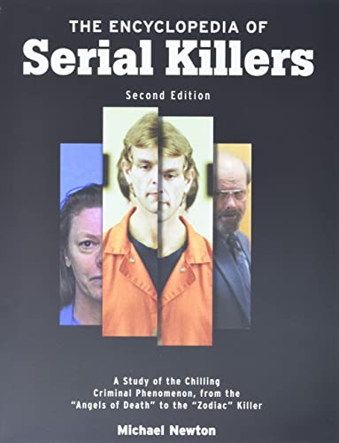 9780816061969: The Encyclopedia of Serial Killers: A Study of the Chilling Criminal Phenomenon from the Angels of Death to the Zodiac Killer (Facts on File Crime Library)