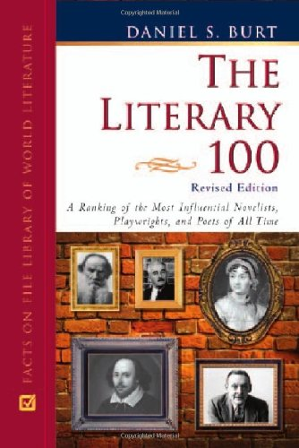 9780816062676: The Literary 100: A Ranking of the Most Influential Novelists, Playwrights, and Poets of All Time
