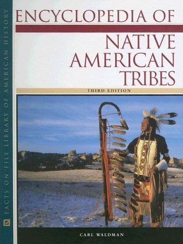 9780816062737: Encyclopedia of Native American Tribes (Facts on File Library of American History)