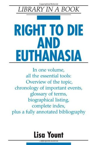 9780816062751: Yount, L: Right to Die and Euthanasia (Library in a Book)